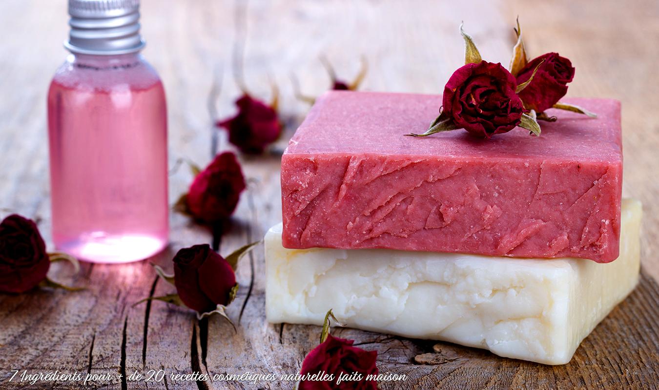 7 Ingrédients pour + de 20 recettes cosmétiques naturelles faits maison
